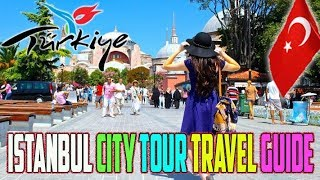 Best Of Istanbul Tourism City Tour Travel Guide 2019