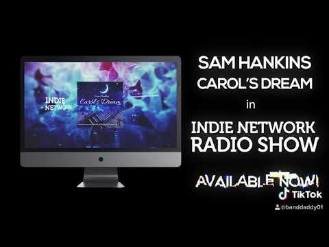 """Indie Network Radio Show Sam Hankins """"Carol's Dream"""""""