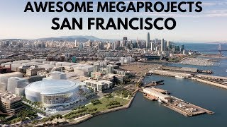 WOOW!! Top 7 AWESOME MEGAPROJECTS that will transform San Fransisco by 2035!