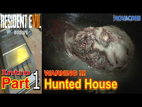 Hunted House | Resident Evil 7: Biohazard | Part 1 Intro | WARNING !! | Live Action Commentary