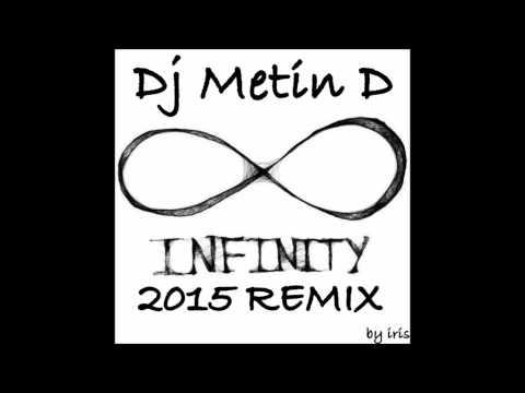 Dj Metin D - Infinity (2015 Remix)