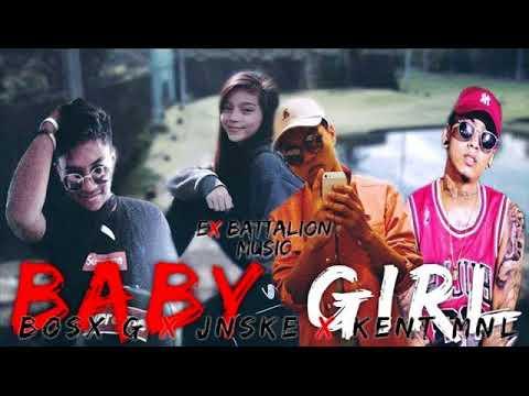 Baby Girl X Bosx G X Jnske X Kent Mnl Ex Battalion Music