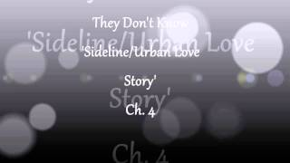 They Don't Know 'Sideline/Urban Love Story Ch.4