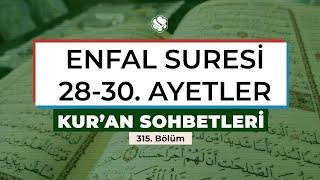 Kur'an Sohbetleri | ENFAL SURESİ 28-30. AYETLER