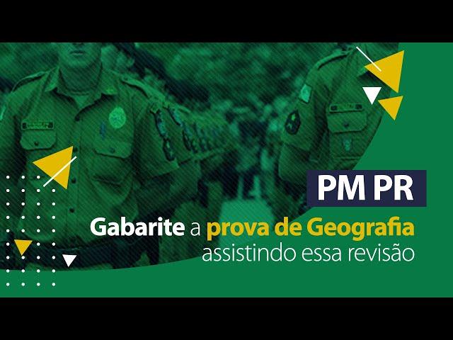 Revisão de Geografia - Concurso PM PR (Soldado)