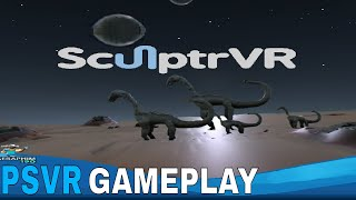 SculptrVR - PSVR - Let