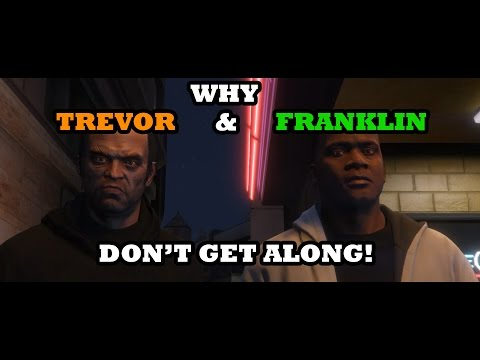 Why Trevor and Franklin don't get along