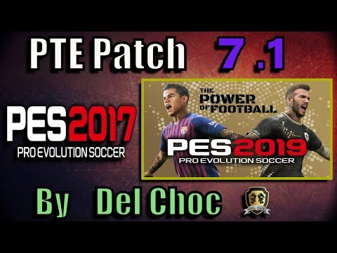 [PES 2017] PTE Patch 7.1 Final Update (Unofficial by Del Choc)