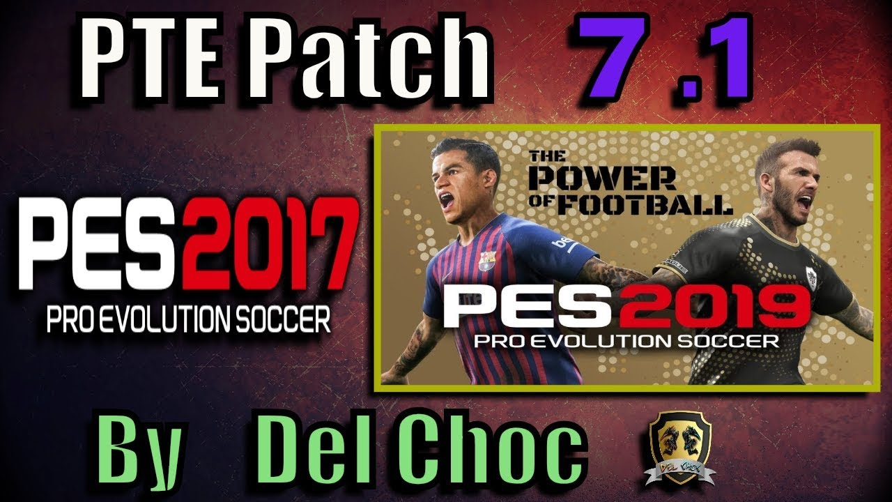 PES 2017) PTE Patch 7 1 Final (Unofficial by Del Choc) - Del