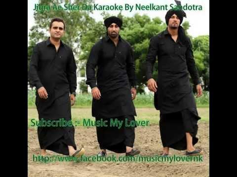 Jigra Ae Sher Da GarrySandhu and Manpreet Sandhu Karaoke by Neelkant Sandotra