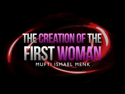 The Creation Of the First Woman - Mufti Ismael Menk