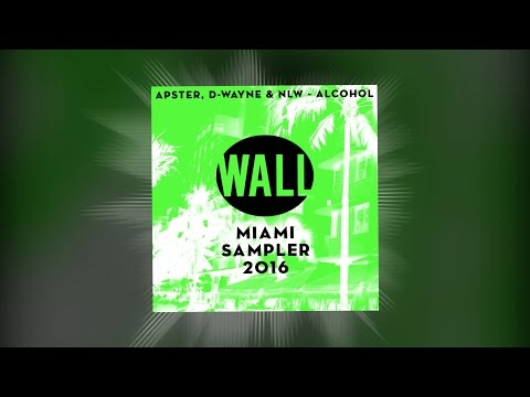 Apster, D-wayne & NLW - Alcohol