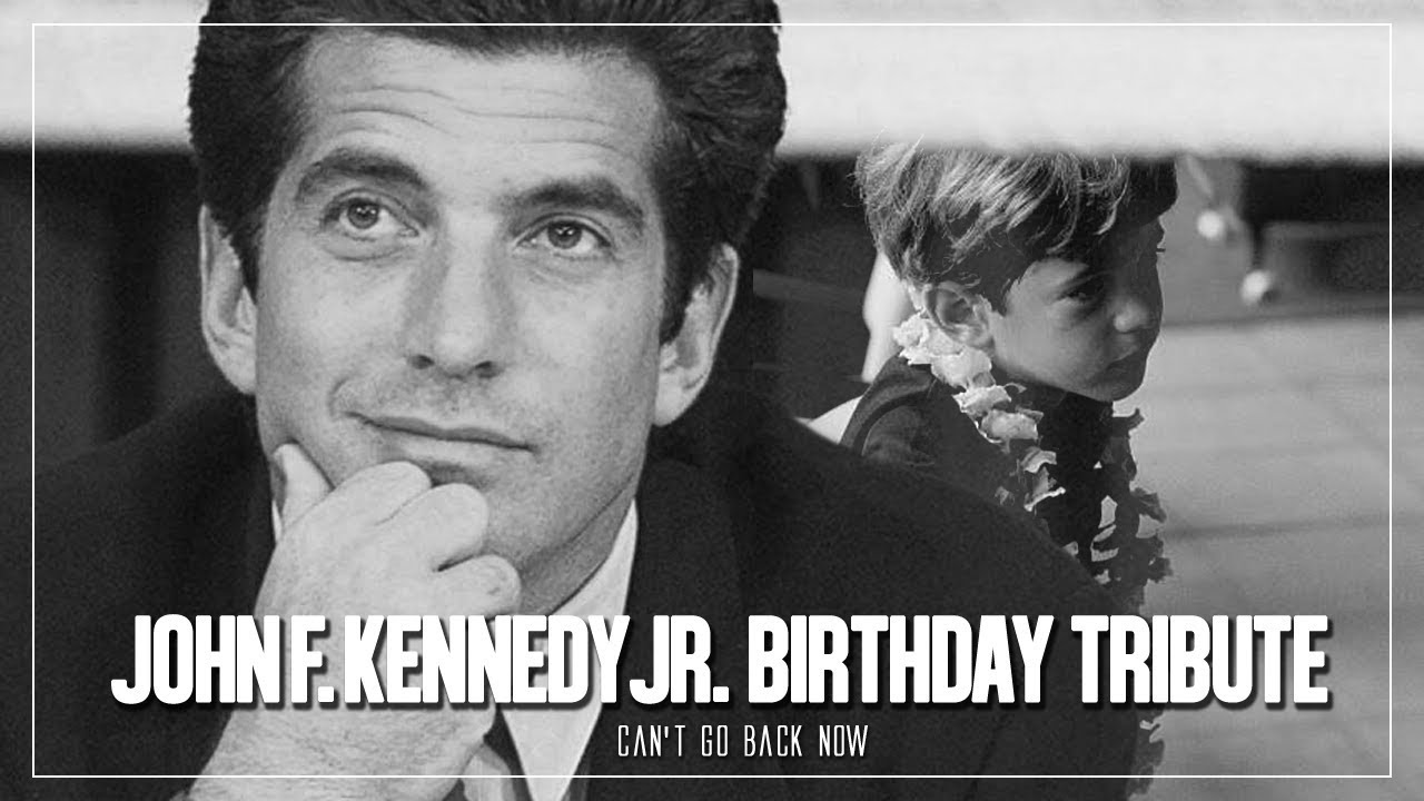 John F. Kennedy Jr. Birthday Tribute | Can't Go Back Now