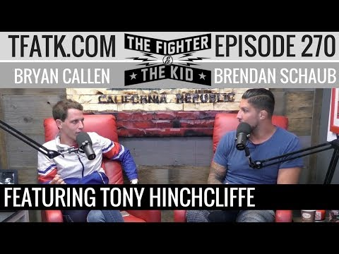 The Fighter and The Kid - Episode 270: Tony Hinchcliffe