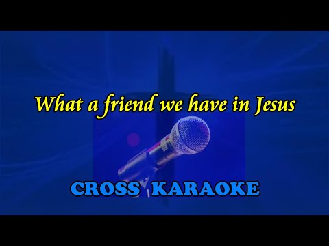 What a friend we have in Jesus - karaoke backing by Allan Sa