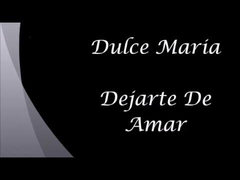 Ver Video de Dulce Maria DEJARTE DE AMAR - Dulce Maria (Letra)