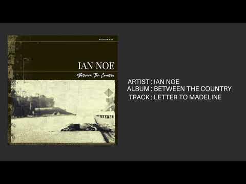 Ian Noe - Letter To Madeline