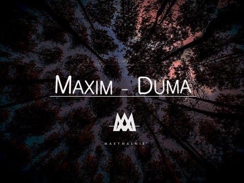 MAXIM - DUMA