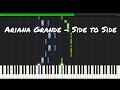 All of the Ariana Grande - Side to Side ft. Nicki Minaj Piano Tutorial Songs