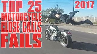 TOP 25 Motorcycle FAILS Close Calls Compilation 2017 Moto FAIL + Street Bike Crash CLOSE CALL SAVES