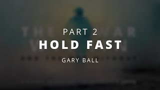 Hold Fast | Gary Ball