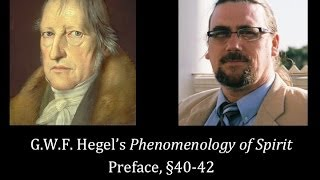 Half Hour Hegel: The Complete Phenomenology of Spirit (Preface, sec 40-42)