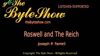 Roswell and The Reich, Part 3, Joseph P. Farrell, The Byte Show