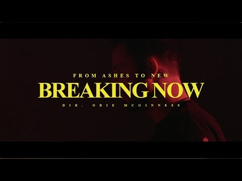 From Ashes to New - Breaking Now (Official Video)