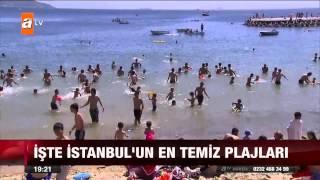 İşte İstanbul'un en temiz plajları - atv Ana Haber - 21.05.2015 atv resmi youtube kanalı Abone olun, hiç bir şeyi kaçırmayın!