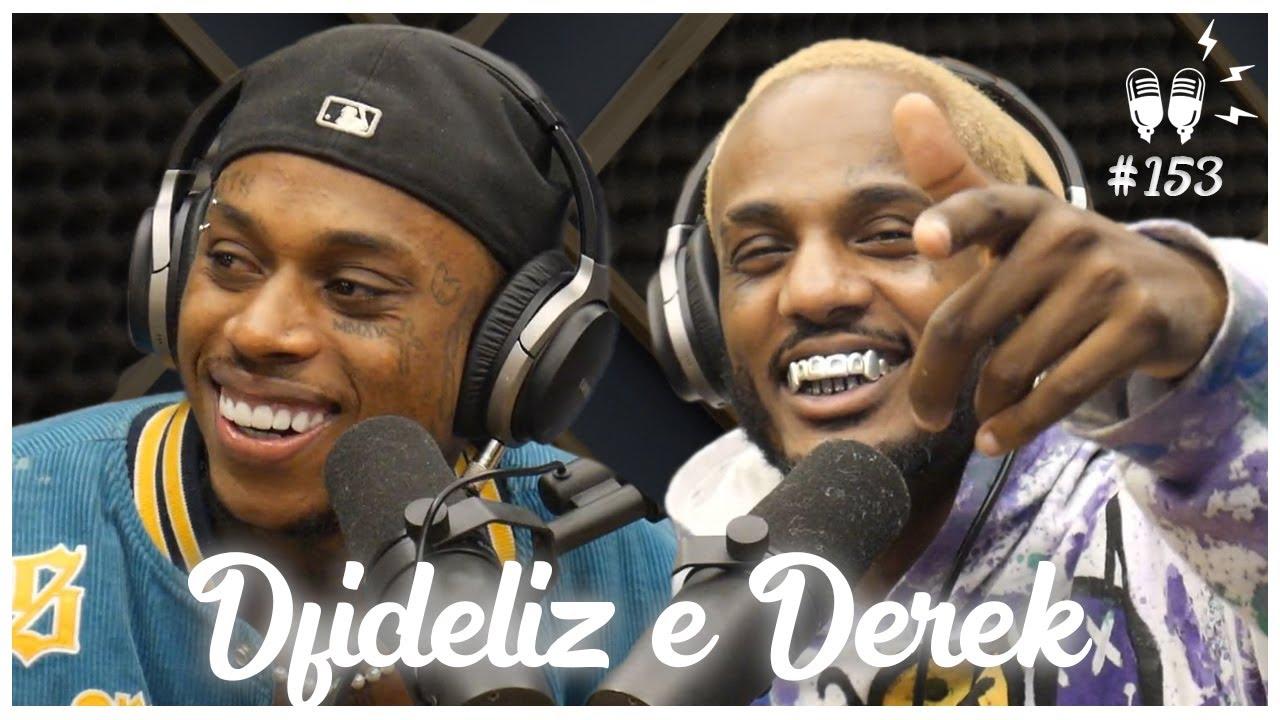 DFIDELIZ E DEREK - Flow Podcast #153