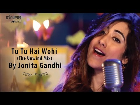 tu-tu-hai-wohi-(the-unwind-mix)-by-jonita-gandhi