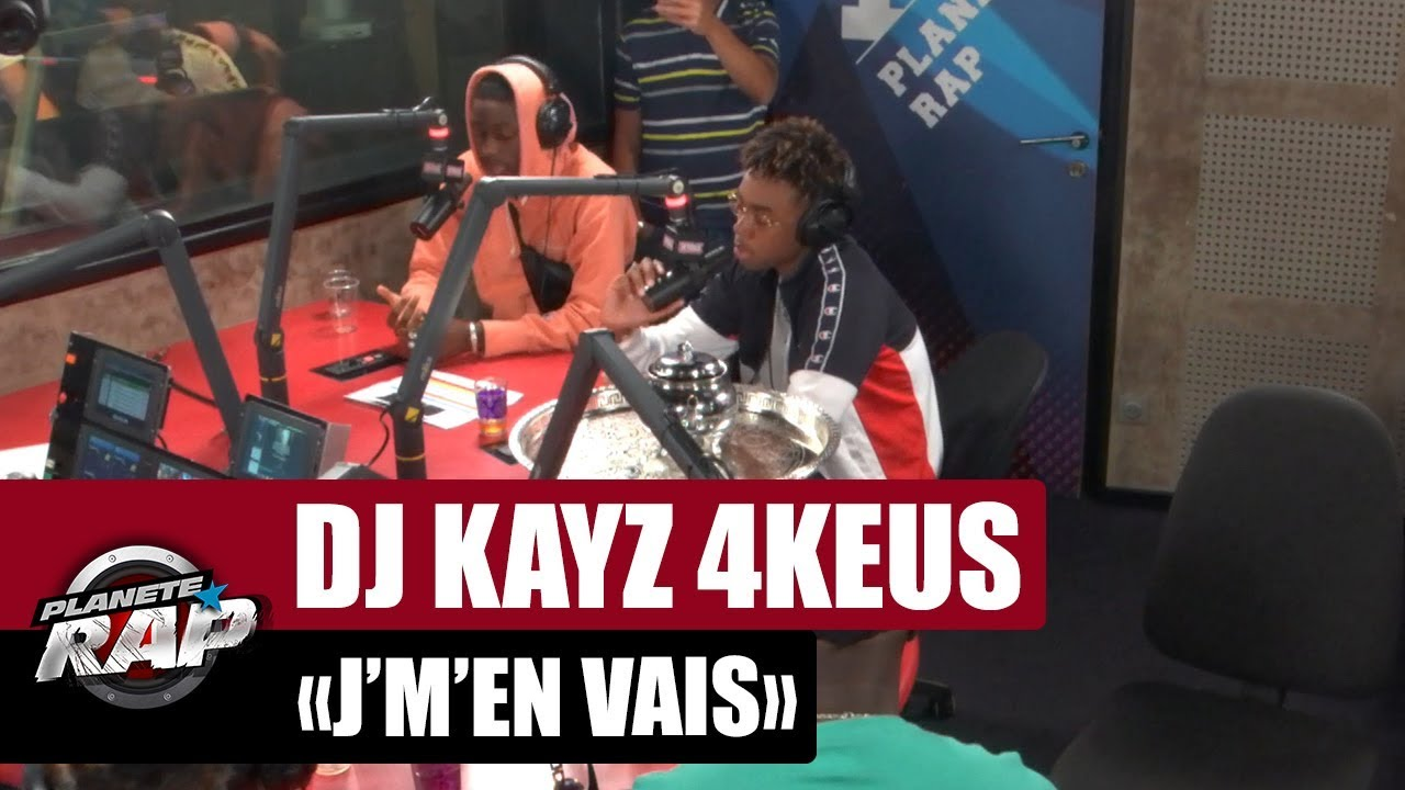 "Dj Kayz ""J'm'en vais"" Feat. 4Keus #PlanèteRap"