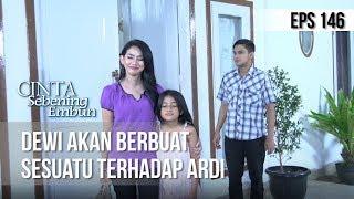 CINTA SEBENING EMBUN - Dewi Akan Berbuat Sesuatu terhadap Ardi [14 AGUSTUS 2019]