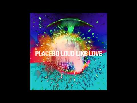 Placebo Loud Like Love album