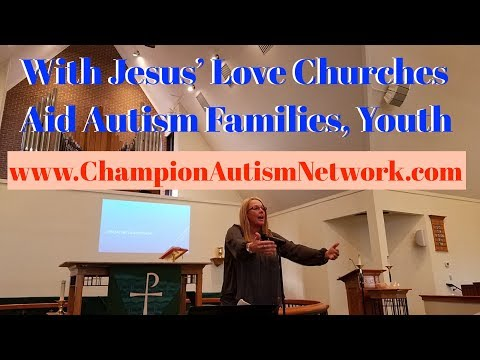 With Jesus' Love Churches Aid Autism Families, Youth