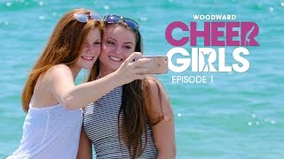 Woodward Cheer Girls - EP1: Meet Amy & Cameron