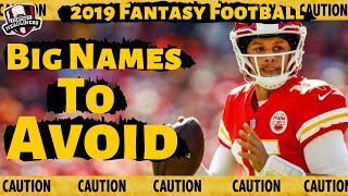 2019 Fantasy Football - Big Name Players To Avoid on Draft Day