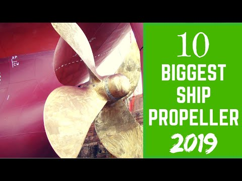 Biggest Ship propeller in the World - 2019