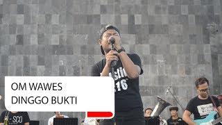Gambar cover OM WAWES X YK BRASS ENSEMBLE - Dinggo Bukti, live at Taman Budaya Yogyakarta