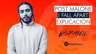 I Fall Apart Post Malone Español Explicacion de la Cancion | Sub