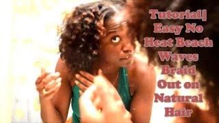 easy no heat beach waves braid out on natural hair   natural hair tutorial