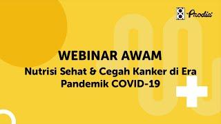 WEBINAR AWAM: Nutrisi Sehat & Cegah Kanker di era Pandemik COVID-19