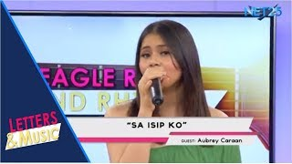 AUBREY CARAAN - SA ISIP KO (NET25 LETTERS AND MUSIC)