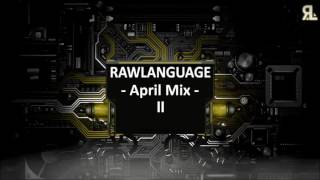 Rawstyle Mix April II