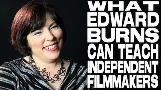 What Edward Burns Can Teach Independent Filmmakers by Sheri Candler