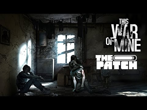 This War of Mine: War Sucks – The Patch Game Club