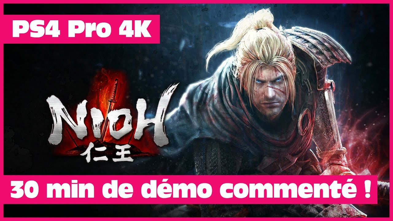 nioh ps4 pro 4k demo derni re chance 30 min de gameplay comment mon avis youtube. Black Bedroom Furniture Sets. Home Design Ideas