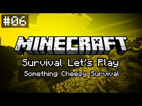 Minecraft: Something Cheesy Survival - Episode 6
