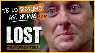 Te Lo Resumo Así Nomás #10 - Lost, Temporada 3