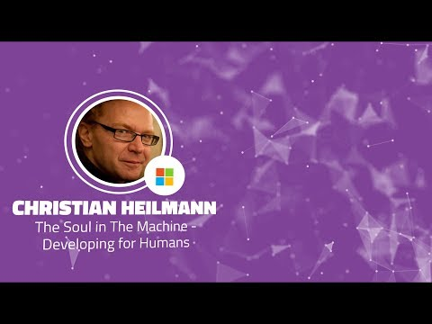 Shift 2017: The Soul in The Machine - Developing for Humans - Christian Heilmann (Microsoft)